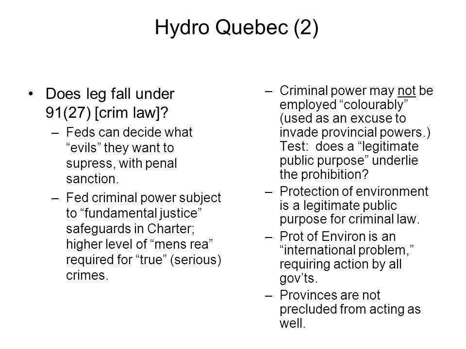 Hydro Quebec (2) Does leg fall under 91(27) [crim law]